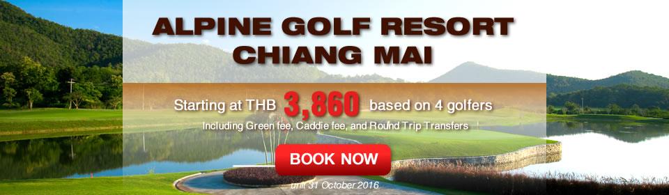 Chianmaigolf.com Alpine Golf Resort Chiang Mai Promotion Now-31 Oct 2016