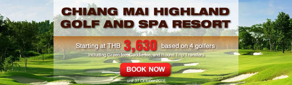 Chianmaigolf.com Chiang Mai Highland Golf and Spa Resort Promotion Now-31 Oct 2016