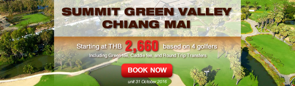 Chianmaigolf.com Summit Green Valley Chiang Mai Promotion Now-31 Oct 2016