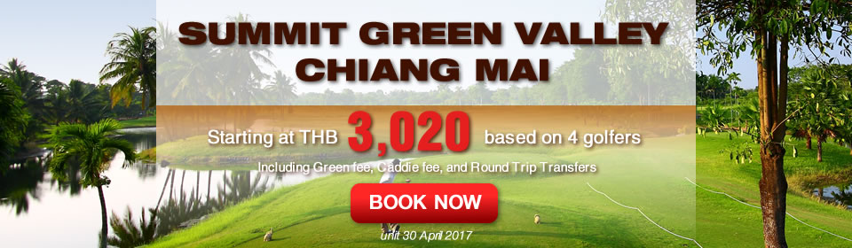 Chiangmaigolf.com Summit Green Valley Promotion Now-30 April 2017