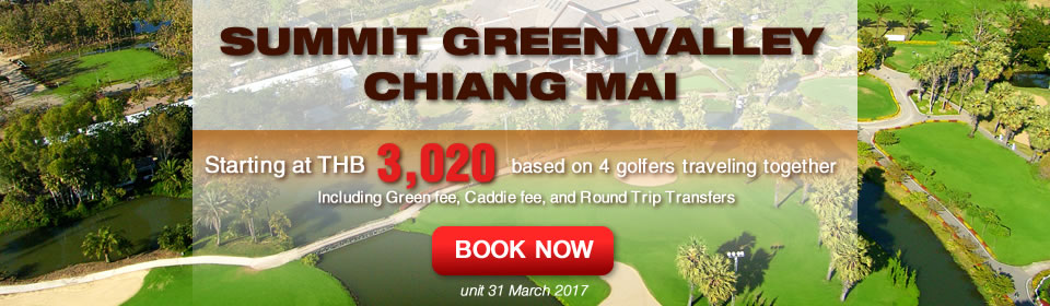 Chianmaigolf.com Summit Green Valley Chiang Mai Promotion Now-31 March 2017